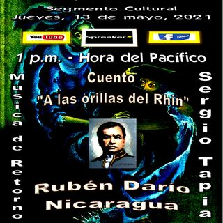 """Cuento: """"A las orillas del Rhin"""" de Rubén Darío - Nicaragua / Música del compositor Sergio Tapia * Nicaragua"""