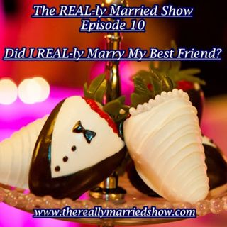Episode 10-Did I REAL-ly Marry My Best Friend?