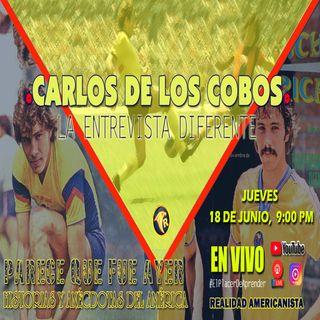 La 'Entrevista Diferente' con Carlos de los Cobos,  Multicampeón con el Club América y Mundialista en México 86'.