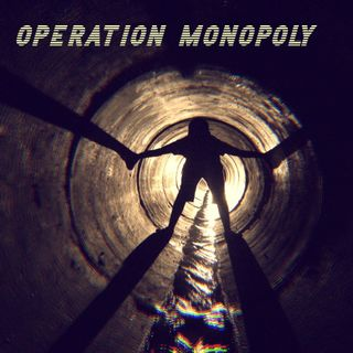 Operation Monopoly