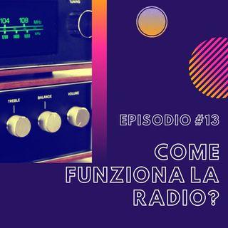 #13 - Come funziona la radio?