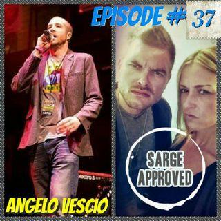 Episode #37 Angelo Vescio