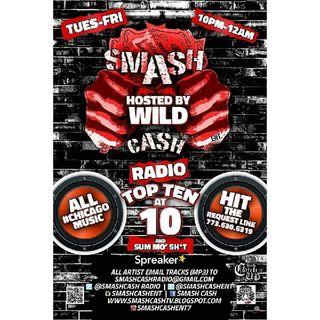 Smash Cash Radio Presents #TopTenAt10p And Sum Mo 💩! Mar.30th