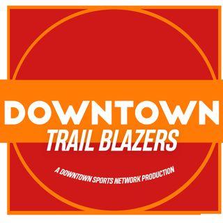 Downtown Trail Blazers Podcast