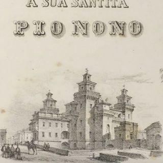 10 luglio 1857. Papa Pio IX in visita a Ferrara - #AccadeOggi - s01e45