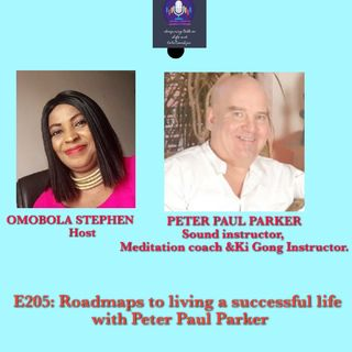 E205: Roadmap To Living A Successful Life With Peter Paul Parker