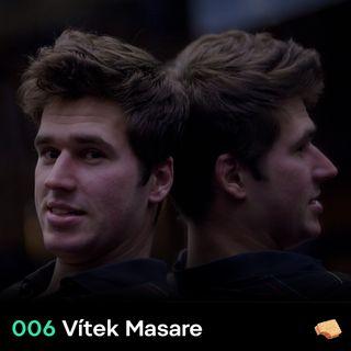 SNACK 006 Vitek Masare
