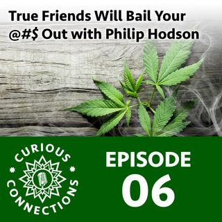 True Friends Will Bail Your @#$ Out with Philip Hodson