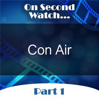 Con Air (1997) - Part 1, Nostalgia Review