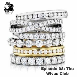 Sweats & Suits Podcast Episode 98: The Wives Club