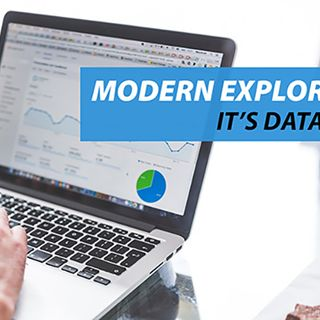 Modern Exploration: It's Data Driven