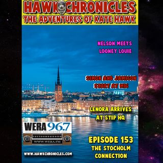 "Episode 153 Hawk Chronicles ""The Stockholm Connection"""