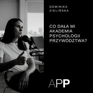 Historie absolwentów APP - Dominika Zielińska