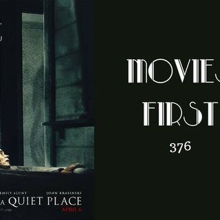 376: A Quiet Place - Movies First with Alex First