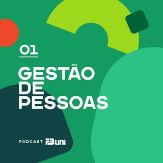 Podcast FBuni - 001 - Gestão de Pessoas