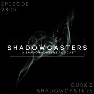 Episode 2x05: Dusk & Shadowcasters