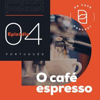 O café espresso | Ep. 04 português