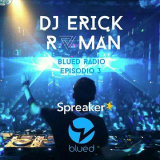 Blue Radio 4 Full Set Dj Erick Roman