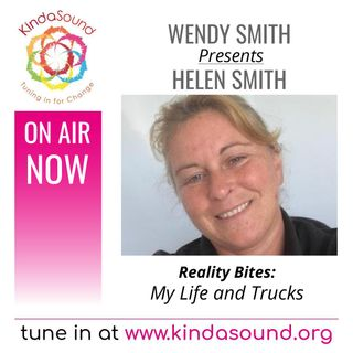 My Life and Trucks | Helen Smith on Reality Bites with Wendy Smith