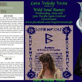 Wild Soul Runes with Author Lara Veleda Vesta