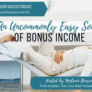 Episode 125: An Uncommonly Easy Source of Bonus Income