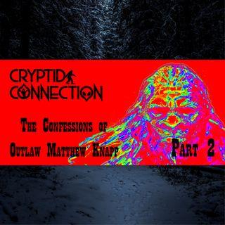 Episode 9 The confessions of Matthew Knapp part 2