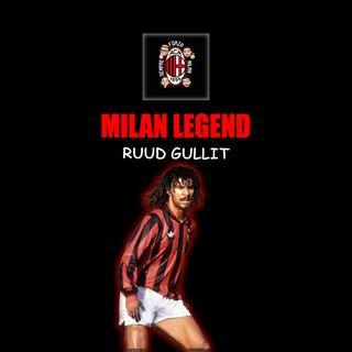 RUUD GULLIT | Milan Legend