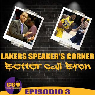 Lakers Speaker's Corner E03 - Better call Bron
