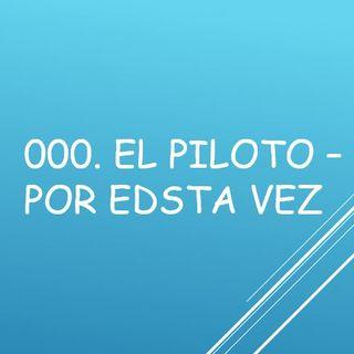 000. El Piloto