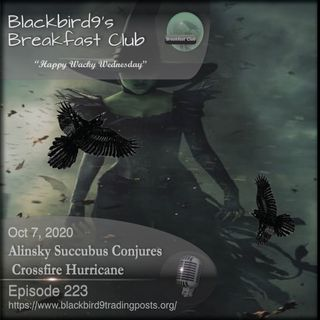Alinksy Succubus Conjures Crossfire Hurricane - Blackbird9 Podcast