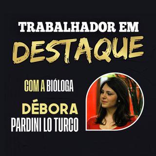 """""""Trabalhador em Destaque"""" com a Bióloga Débora Pardini Lo Turco"""