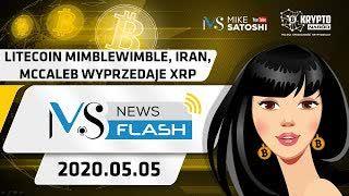 NewsFlash | 05.05.2020 | Litecoin MimbleWimble, McCaleb XRP dump, mining w Iranie