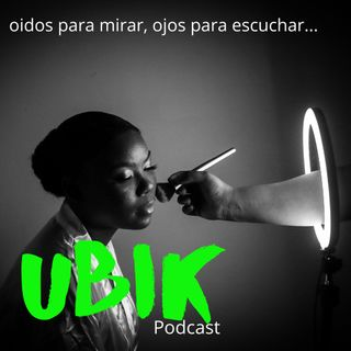 UBIK Podcast Episodio 5