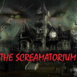 THE SCREAMATORIUIM - 10/15/19