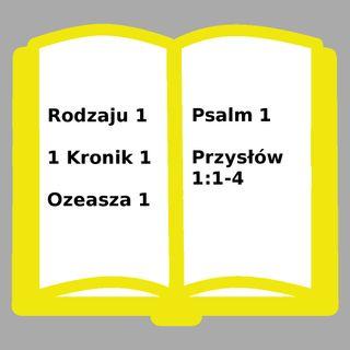 001 - Rodzaju 1, 1 Kronik 1, Ozeasza 1, Psalm 1, Przysłów 1:1-4