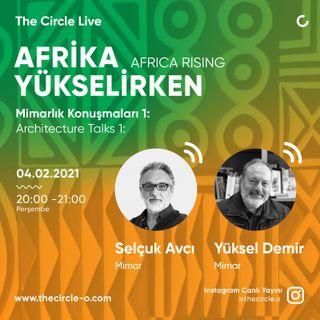 Mimarlık Konuşmaları 01: Afrika Yükselirken // Selçuk Avcı & Yüksel Demir
