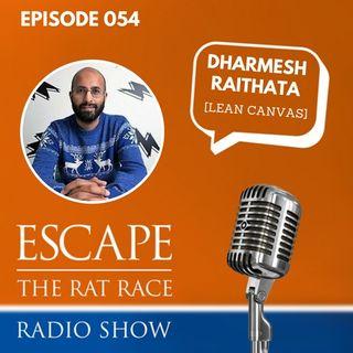 EP54: Dharmesh Raithata - The Lean Canvas Business Model