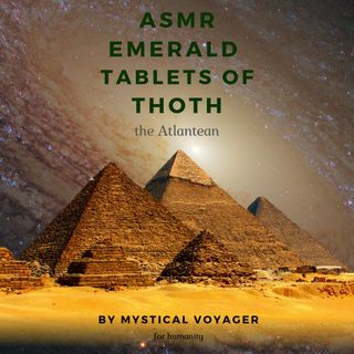 ASMR Emerald Tablet 1 by Thoth the Atlantean read by Mystical Voyager