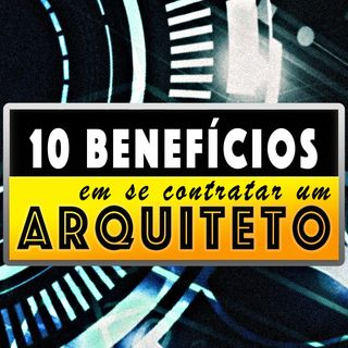 10 BENEFÍCIOS em se contratar ARQUITETOS DE SOFTWARES