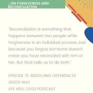 Episode 13 - Resolving Differences God's Way