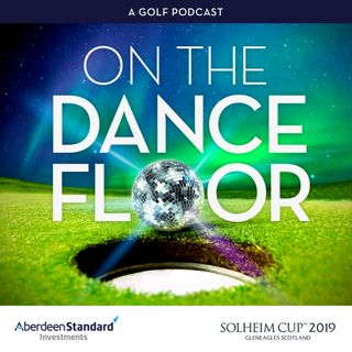 Episode 9 - with Solheim Cup winning captain Catriona Matthew