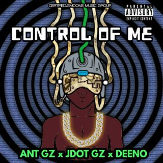 CONTROL OF ME- ANT GZ X JDOT GZ X DEENO (OFFICIAL AUDIO) CERTIFIED/2MMG