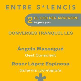 Entre silencis #Converses tranquil·les 2 - El cos per aprendre | Podcast