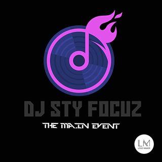 DJ STY FOCUZ MAIN MORNING MIX EP117 5/11/21 #HSM
