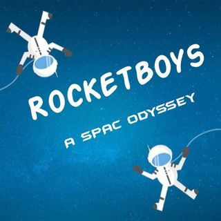 Episode 1: What Are SPACs and What Are RocketBoys?