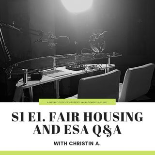 S1 E1. Fair Housing and ESA Q&A w/ Christin A.