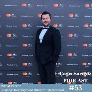 #53 Mithat Perköz - Business Development Director, Mastercard