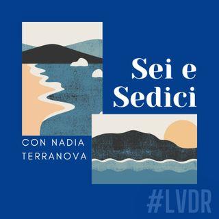 #06 Sei e sedici - con Nadia Terranova