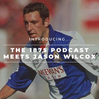 The 1875 Podcast meets Jason Wilcox