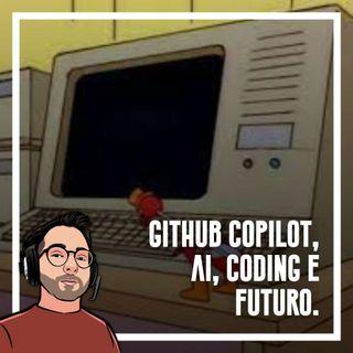 Ep.82 - Github copilot, AI, Coding e futuro